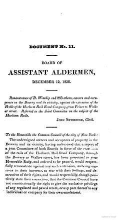 "1836 petition of Bowery residents ""against the extension of the Harlem Rail Road Company from Prince to Walker St."" Journal and Documents of the Board of Assistants, of the City of New York"