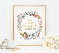 Inspirational Quote, There is always something, Gold Floral Decor, Positive Art, Gold Lettering, Prints, Motivational Quote, Gold Letter Art