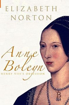 """Anne Boleyn : Henry VIII's Obsession by Elizabeth Norton """"Doomed queen of Henry VIII, mother to Elizabeth I, the epic story of Anne Boleyn from an exceptional new writer. Anne Boleyn was the most controversial and scandalous woman ever to sit on the throne of England. From her early days at the imposing Hever Castle in Kent, to the glittering courts of Paris and London, Anne caused a stir wherever she went. Alluring but not """""""