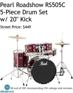 "Pearl Roadshow RS505C 5-Piece Acoustic Drum Set w/ 20"" Kick. Includes: 16"" x 20"" bass drum - 5"" x 14"" snare drum w/ Snare stand - 7"" x 10"" rack tom - 8"" x 12"" rack tom - 14"" x 14"" floor tom - 16"" Crash/Ride - 14"" Hi-hats - Drum throne - All hardware included. For a Detailed Guide to The Best Drum Sets Under $500 see https://www.gearank.com/guides/drum-set-beginner"