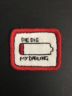 Die Die My Darling Embroidered Patch