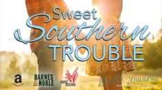 Sweet Southern Trouble by Michele Summers - Video Book Teaser #1