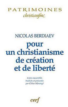 Amazon.fr - Pour un christianisme de création et de liberté - Nicolas Berdiaev - Livres