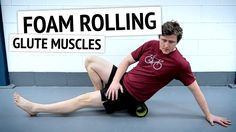 Foam Rolling the Glute Muscles