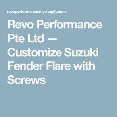 Revo Performance Pte Ltd — Customize Suzuki Fender Flare with Screws