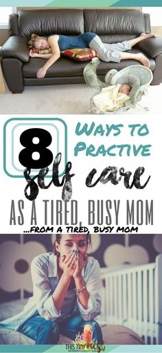 8 Ways To Practice Self-Care As A Tired, Busy Mom...From A Tired, Busy Mom - ThisTinyNest.com #selfcare #momselfcare #selfcareformom #practiceselfcare