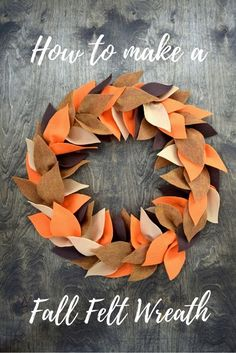 DIY Fall Felt Wreath - An easy step by step tutorial - How to make a beautiful Fall wreath made from felt leaves and an embroidery hoop. You can customize this in the colors of your preference. Felt Flower Wreaths, Felt Wreath, Diy Fall Wreath, Wreath Crafts, Fall Diy, Felt Flowers, Felt Crafts, Felt Leaves, Thanksgiving Wreaths