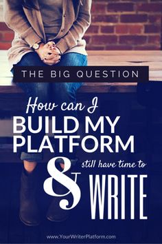 Big Question: How Can I Build My Platform and Still Have Time to Write? How Can I Build My Platform and Still Have Time to Write Fiction Writing, Writing Advice, Writing Resources, Writing Help, Writing A Book, Writing Prompts, Writing Skills, Writing Fantasy, Writing Ideas