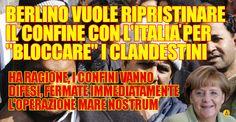 """BERLINO VUOLE RIRPISTINARE IL """"CONFINE CON L'ITALIA"""" PER BLOCCARE I CLANDESTINI"""