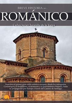 Breve historia del Rómanico / Carlos Javier Taranilla de la Varga  http://fama.us.es/record=b2699993~S5*spi