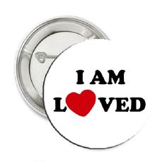 Shop I am Loved Pinback Button 1.25 at BalliGifts.com the # 1 Online Store for Cool Gifts. Free Shipping order $19.99+ USA