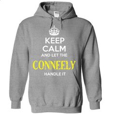 CONNEELY - KEEP CALM AND LET THE CONNEELY HANDLE IT - #tee ideas #pink sweatshirt. PURCHASE NOW => https://www.sunfrog.com/Valentines/CONNEELY--KEEP-CALM-AND-LET-THE-CONNEELY-HANDLE-IT-55326593-Ladies.html?68278