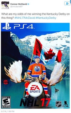 Lovin' these campaigns by the nominated players for the cover of NHL 17. Connor McDavid, Canada, Edmonton Oilers. Hockey. Moose. LOL!  Kentucky Derby. EA Sports.