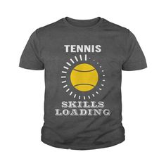 Funny Sport - Tennis Skills Loading T Shirt #gift #ideas #Popular #Everything #Videos #Shop #Animals #pets #Architecture #Art #Cars #motorcycles #Celebrities #DIY #crafts #Design #Education #Entertainment #Food #drink #Gardening #Geek #Hair #beauty #Health #fitness #History #Holidays #events #Home decor #Humor #Illustrations #posters #Kids #parenting #Men #Outdoors #Photography #Products #Quotes #Science #nature #Sports #Tattoos #Technology #Travel #Weddings #Women