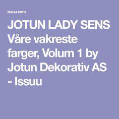 JOTUN LADY SENS Våre vakreste farger, Volum 1 by Jotun Dekorativ AS - Issuu Jotun Lady, Color, Wall, Modern, Colour, Walls, Colors