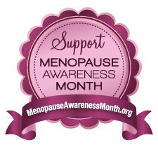 September is Menopause Awareness Month in the US.  Go to http://healthaware.org/2012/08/25/september-2012-healthaware-monthly-events/ for link to more information.*