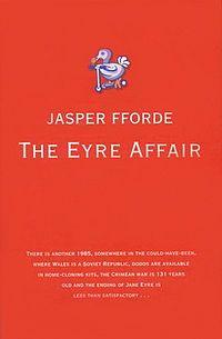 A Classic. Jasper Fforde : The Eyre Affair