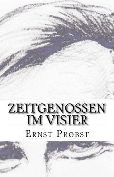 Zeitgenossen im Visier: 25 Glossen von Ernst Probst http://www.amazon.de/dp/1522740015/ref=cm_sw_r_pi_dp_1l.Bwb175WY68