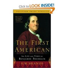 The First American: The Life and Times of Benjamin Franklin  This includes never before published information. Although I have read extensively about Franklin, I find this book truly worthwhile. (I did not purchase it; I obtained  it in epub form from the library.)