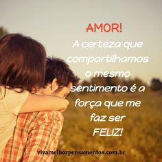A certeza que compartilhamos o mesmo sentimento é a força que me faz ser feliz! Te amo muito! Poems, Humor, My Love, Gabriel, Robot, Quotes, Romance, Words, Love Tips