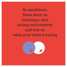 Here is my top of the week. At mealtimes instead of focusing and stressing about the food being eating instead think about creating a nice eating environment for your family. When possible eat with your children. Reduce the pressure on them to eat and instead sit and chat with them. Ask about their day did anything fun happen? Talk about your day. If you find mealtimes stressful changing your focus away from what is being eaten may help. Identify your stressful feelings and try to think of…