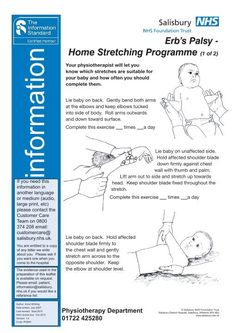 Erb's Palsy- Home Stretching Programme - ICID - Salisbury NHS Read more about salisbury, stretching, programme, gently, elbows and firmly. Erb Palsy, Stretching Program, Salisbury, Occupational Therapy, Programming, Read More, Let It Be, Reading, Occupational Therapist