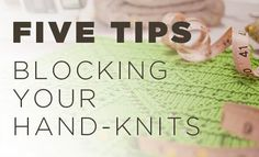 5 Tips For Blocking Your Hand-Knits