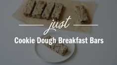 Just Cookie Dough Breakfast Bars - Just Recipes