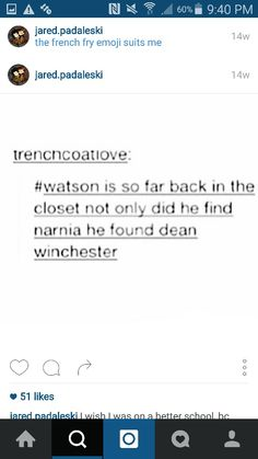 I have this book I'm writing and at the start there's this one character who is so far into the closet that they're eating Turkish Delight with Dean Winchester