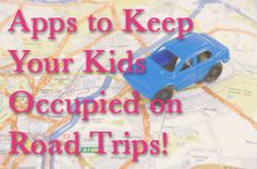 Apps to keep your kids occupied on those long road trips! #geekout #roadtrips #familyfun