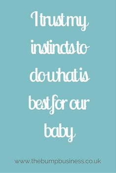 I trust my instincts to do what is best for our baby. A positive birth affirmation from Caroline Thompson at The Bump Business. Caroline Thompson, Birth Affirmations, Hypnotherapy, Our Baby, Bump, Trust, Encouragement, Pregnancy, Delivery