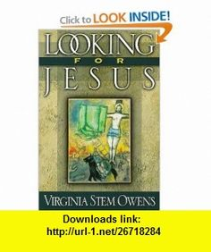 Looking for Jesus (9780664258191) Virginia Stem Owens , ISBN-10: 0664258190  , ISBN-13: 978-0664258191 ,  , tutorials , pdf , ebook , torrent , downloads , rapidshare , filesonic , hotfile , megaupload , fileserve