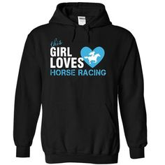 This girl loves Horse racing T Shirts, Hoodies. Get it here ==► https://www.sunfrog.com/Sports/This-girl-loves-Horse-racing-7748-Black-4830307-Hoodie.html?41382 $39