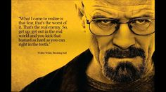 """Walter White """"Fear"""" quote"""
