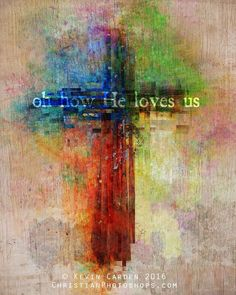""""""" Oh how He loves us"""
