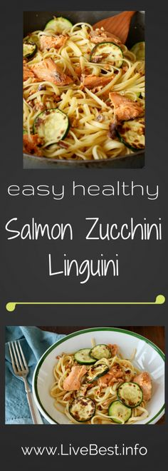 Salmon Zucchini Linguini   I love this recipe because it's ready in less than 30 minutes and it super nutritious and healthy! Canned salmon provides all the health benefits as fresh fish plusis easy to keep on hand for a last-minute meal. You can substitute another vegetable for the zucchini. Tomatoes, perhaps? www.LiveBest.info