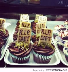 R.I.P Diet Cupcakes / Funny Pictures, Funny Quotes – Photos, Quotes, Images, Pics