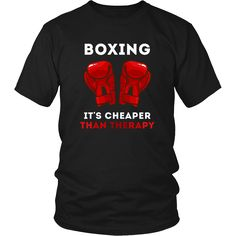 Boxing It's cheaper than Therapy Boxer T Shirt