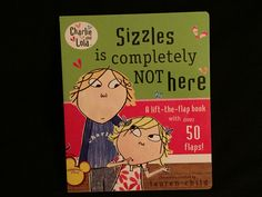 Sizzles Is Completely Not Here Lift the flap