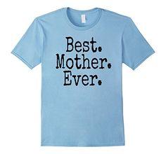 Men's Best Mother Ever T-Shirt, Mother's Day Shirt 2XL Ba... https://www.amazon.com/dp/B072KZ31MN/ref=cm_sw_r_pi_dp_x_Jir.ybJKN1BCM