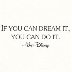 """""""If you can dream it, you can do it!"""" #quotes #inspiration"""