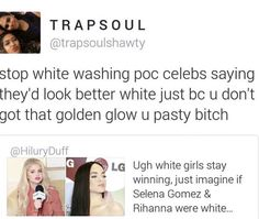 This is disgusting and wrong. POC are beautiful the way they are and honestly white skin is not that fucking great.