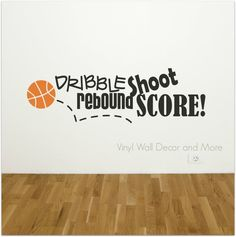 Dribble Shoot Rebound Score!  12 by 39  Fully assembled and ready to apply.    Popular colors choices:  Brown or black text with orange or