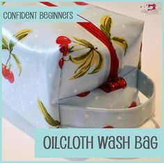 Oilcloth Wash Bag - Confident Beginners — The Crafty Nomad
