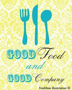 Good Food and Good Company