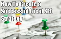 How To Create a Successful Local SEO Strategy  http://www.entrepreneur.com/article/230036