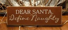 Dear Santa Define Naughty Funny Painted Wood by 2ChicksAndABasket, $9.45