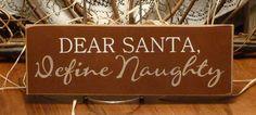 Dear Santa Define Naughty Funny Painted Wood by 2ChicksAndABasket, $9.45