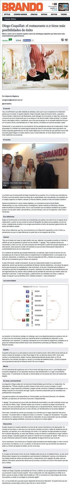 Una interesante entrevista de Alejandro Maglione a Diego Coquillat, con muy buenos puntos sobre lo que debe hacer un Restaurante 2.0. Buenas recomendaciones basadas en la experiencia, que cada establecimiento debería poder interiorizar y personalizar para diferenciarse.