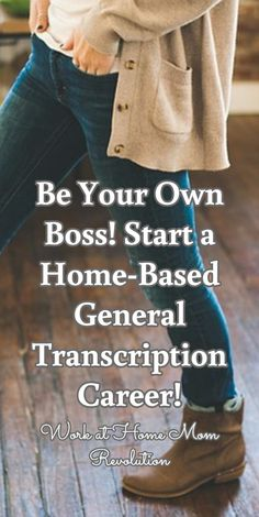 Be Your Own Boss! Start a Home-Based General Transcription Career!  / Work at Home Mom Revolution